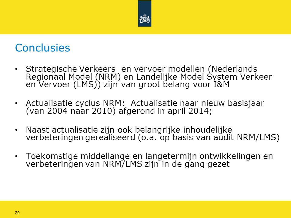 20 Conclusies • Strategische Verkeers- en vervoer modellen (Nederlands Regionaal Model (NRM) en Landelijke Model System Verkeer en Vervoer (LMS)) zijn