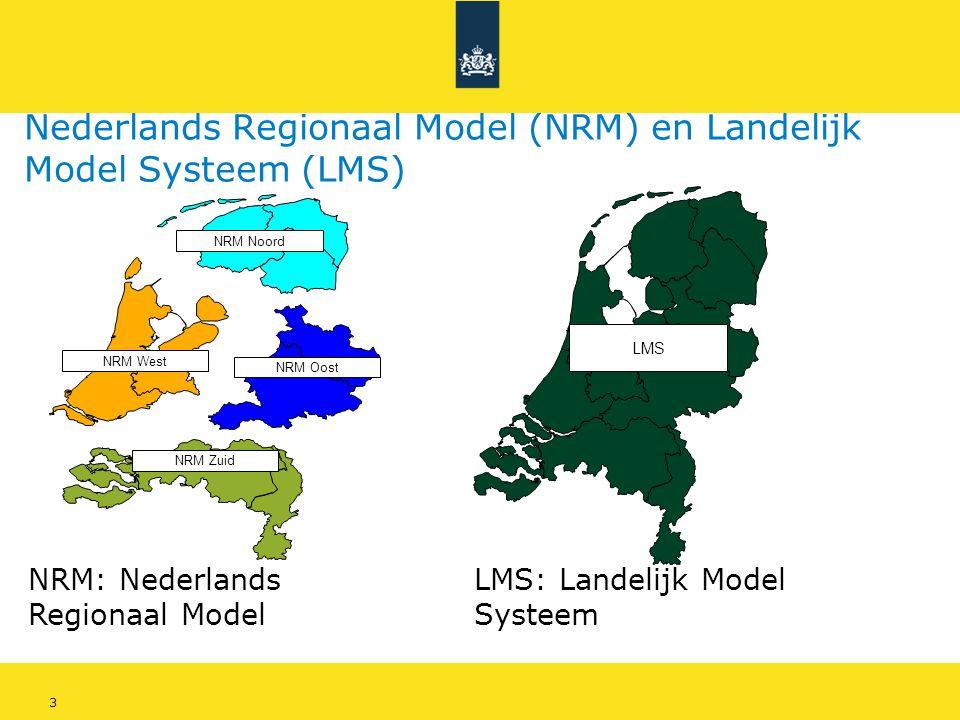 3 Nederlands Regionaal Model (NRM) en Landelijk Model Systeem (LMS) NRM Oost NRM Zuid NRM Noord NRM West LMS NRM: Nederlands Regionaal Model LMS: Land