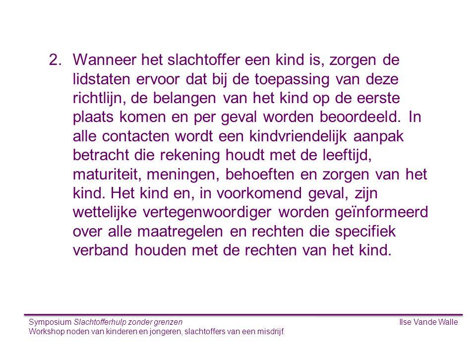 Ilse Vande WalleSymposium Slachtofferhulp zonder grenzen Workshop noden van kinderen en jongeren, slachtoffers van een misdrijf. S 2.Wanneer het slach