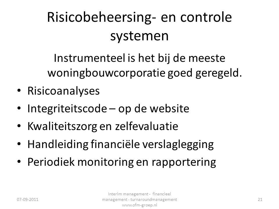 Risicobeheersing- en controle systemen Instrumenteel is het bij de meeste woningbouwcorporatie goed geregeld. • Risicoanalyses • Integriteitscode – op