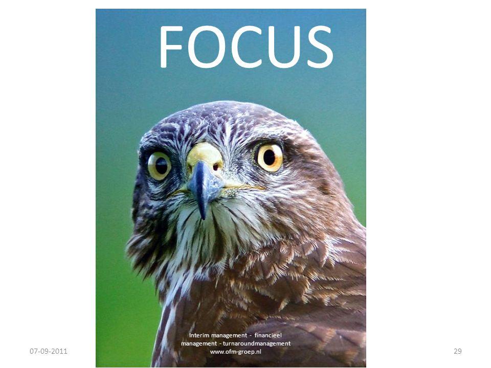 FOCUS 07-09-2011 Interim management - financieel management - turnaroundmanagement www.ofm-groep.nl 29