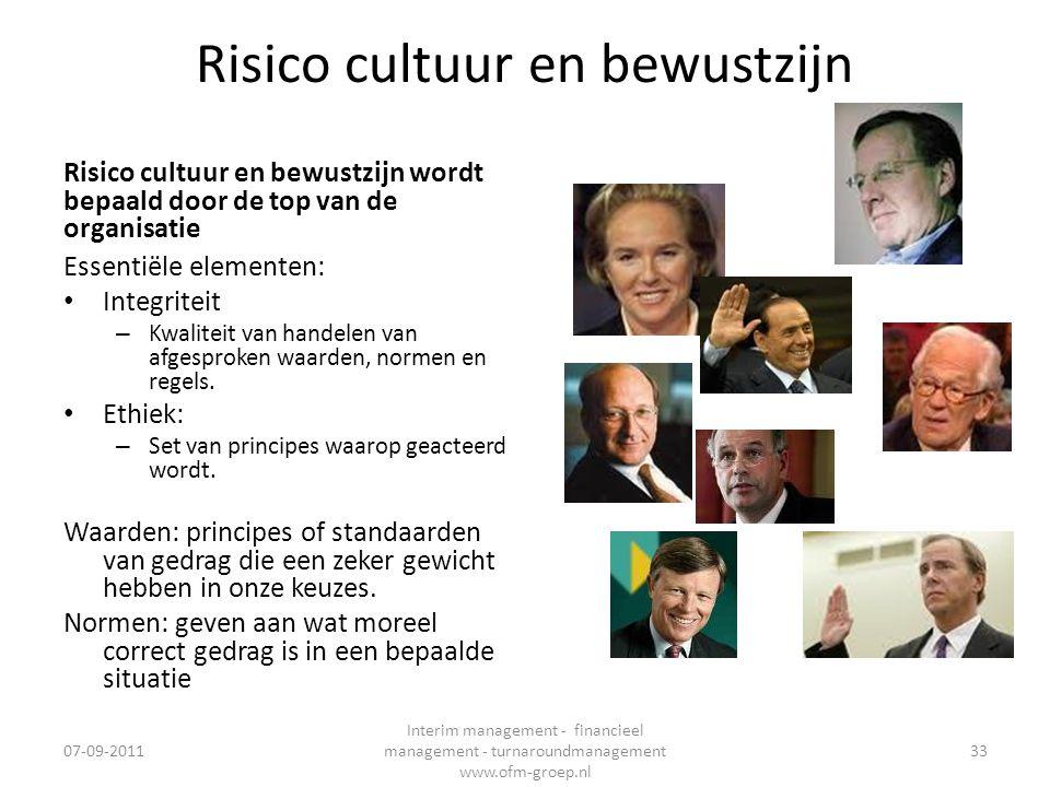 Risico cultuur en bewustzijn Risico cultuur en bewustzijn wordt bepaald door de top van de organisatie Essentiële elementen: • Integriteit – Kwaliteit