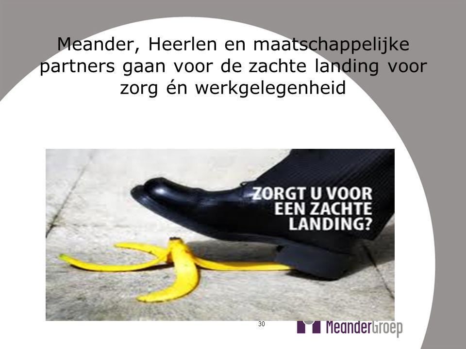 Meander, Heerlen en maatschappelijke partners gaan voor de zachte landing voor zorg én werkgelegenheid 30