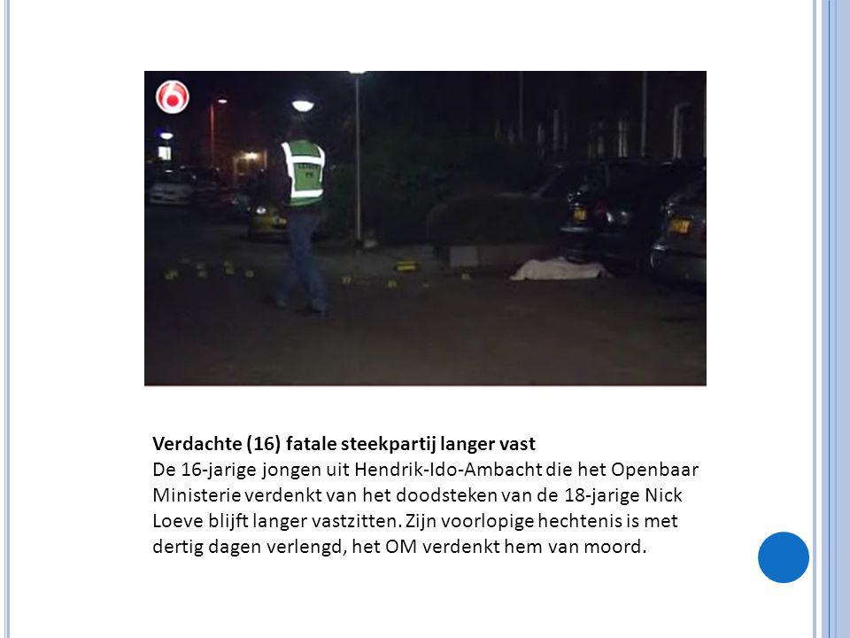 Verdachte (16) fatale steekpartij langer vast De 16-jarige jongen uit Hendrik-Ido-Ambacht die het Openbaar Ministerie verdenkt van het doodsteken van