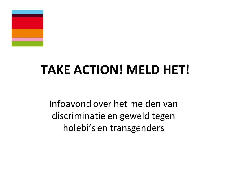 TAKE ACTION! MELD HET! Infoavond over het melden van discriminatie en geweld tegen holebi's en transgenders