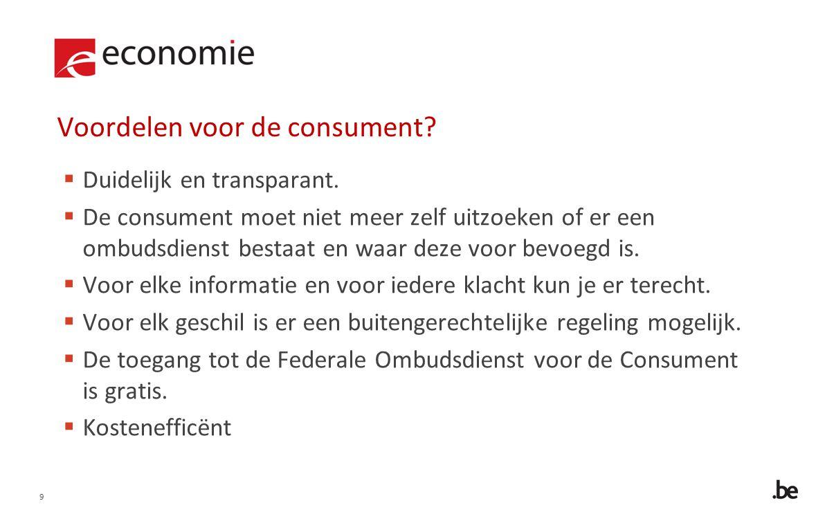 9 Voordelen voor de consument.  Duidelijk en transparant.