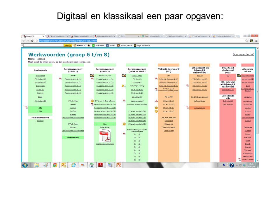 Digitaal en klassikaal een paar opgaven: