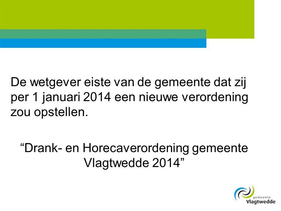 """De wetgever eiste van de gemeente dat zij per 1 januari 2014 een nieuwe verordening zou opstellen. """"Drank- en Horecaverordening gemeente Vlagtwedde 20"""