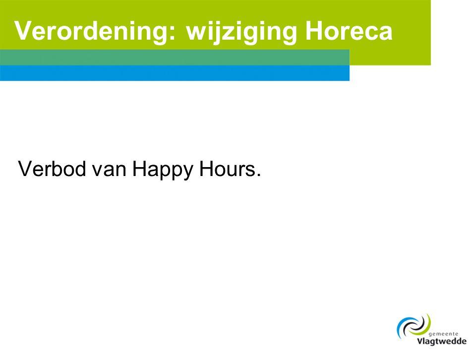 Verordening: wijziging Horeca Verbod van Happy Hours.
