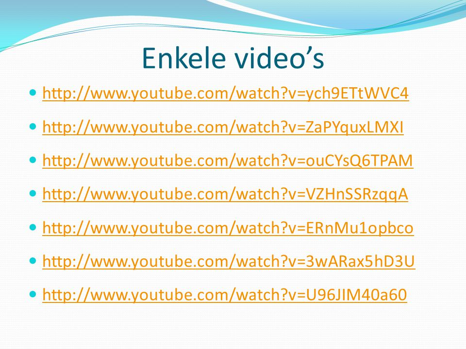 Enkele video's  http://www.youtube.com/watch?v=ych9ETtWVC4 http://www.youtube.com/watch?v=ych9ETtWVC4  http://www.youtube.com/watch?v=ZaPYquxLMXI http://www.youtube.com/watch?v=ZaPYquxLMXI  http://www.youtube.com/watch?v=ouCYsQ6TPAM http://www.youtube.com/watch?v=ouCYsQ6TPAM  http://www.youtube.com/watch?v=VZHnSSRzqqA http://www.youtube.com/watch?v=VZHnSSRzqqA  http://www.youtube.com/watch?v=ERnMu1opbco http://www.youtube.com/watch?v=ERnMu1opbco  http://www.youtube.com/watch?v=3wARax5hD3U http://www.youtube.com/watch?v=3wARax5hD3U  http://www.youtube.com/watch?v=U96JIM40a60 http://www.youtube.com/watch?v=U96JIM40a60