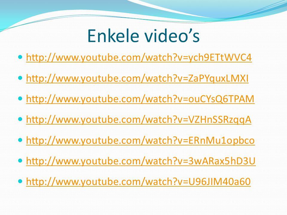 Enkele video's  http://www.youtube.com/watch?v=ych9ETtWVC4 http://www.youtube.com/watch?v=ych9ETtWVC4  http://www.youtube.com/watch?v=ZaPYquxLMXI ht
