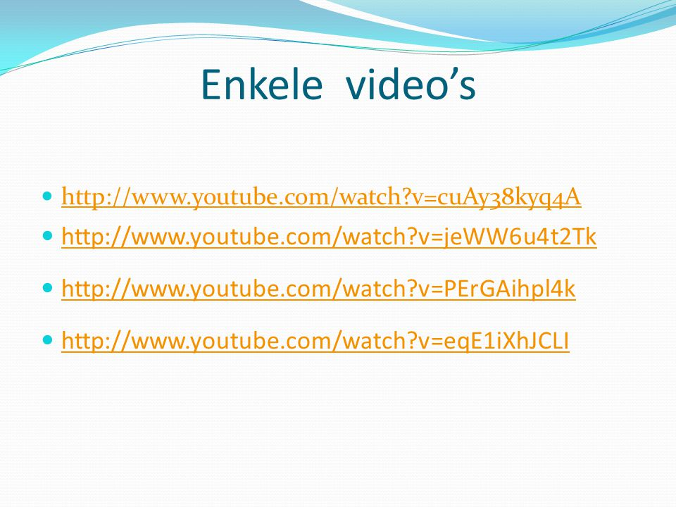 Enkele video's  http://www.youtube.com/watch?v=cuAy38kyq4A http://www.youtube.com/watch?v=cuAy38kyq4A  http://www.youtube.com/watch?v=jeWW6u4t2Tk ht