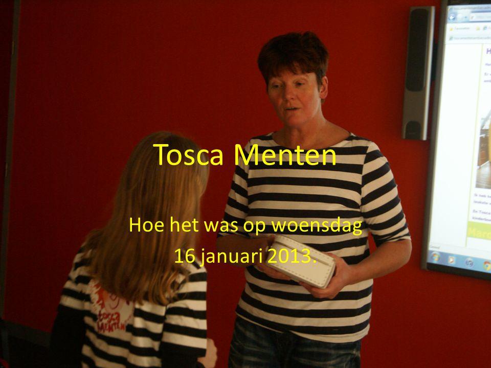 Tosca Menten Hoe het was op woensdag 16 januari 2013.