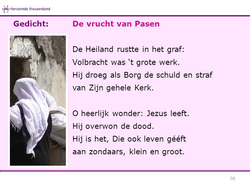 De vrucht van Pasen De Heiland rustte in het graf: Volbracht was 't grote werk. Hij droeg als Borg de schuld en straf van Zijn gehele Kerk. O heerlijk