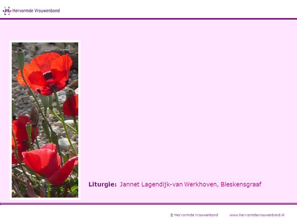 Liturgie: Jannet Lagendijk-van Werkhoven, Bleskensgraaf © Hervormde Vrouwenbondwww.hervormdevrouwenbond.nl