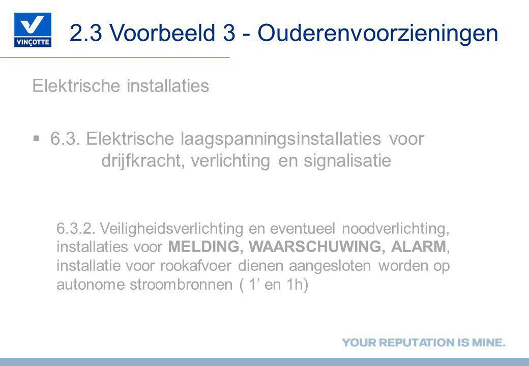 2.3 Voorbeeld 3 - Ouderenvoorzieningen Elektrische installaties  6.3.