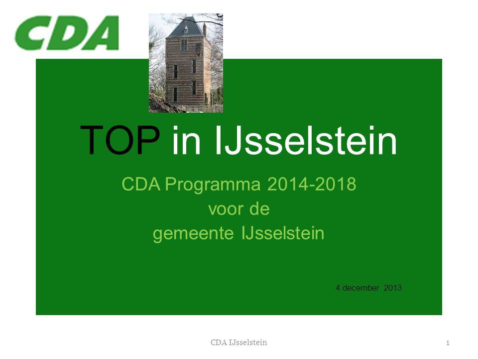 TOP in IJsselstein CDA Programma 2014-2018 voor de gemeente IJsselstein 4 december 2013 1CDA IJsselstein