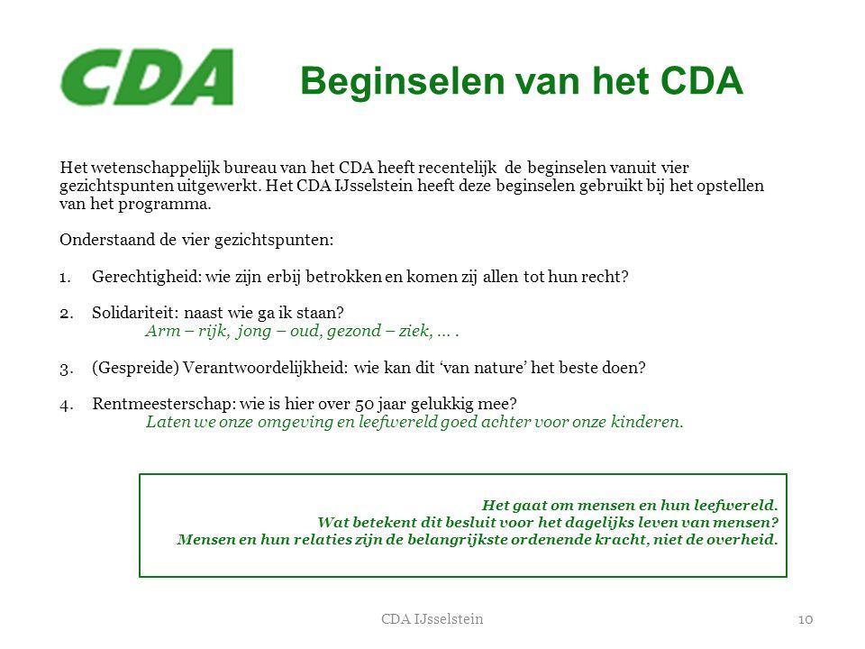 10CDA IJsselstein Het wetenschappelijk bureau van het CDA heeft recentelijk de beginselen vanuit vier gezichtspunten uitgewerkt. Het CDA IJsselstein h