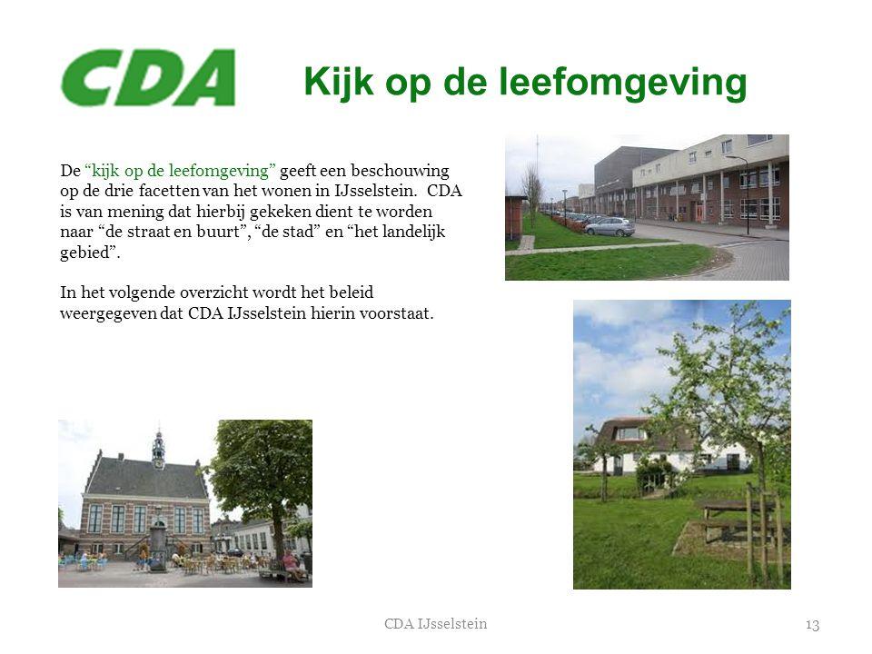 """Kijk op de leefomgeving 13CDA IJsselstein De """"kijk op de leefomgeving"""" geeft een beschouwing op de drie facetten van het wonen in IJsselstein. CDA is"""