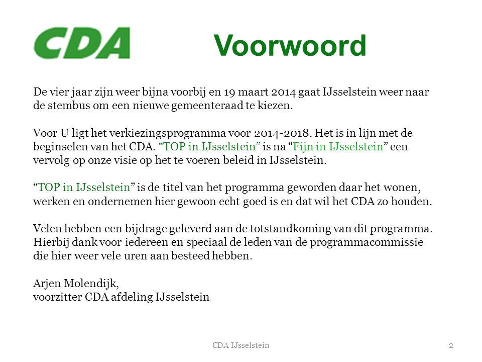 Voorwoord 2CDA IJsselstein De vier jaar zijn weer bijna voorbij en 19 maart 2014 gaat IJsselstein weer naar de stembus om een nieuwe gemeenteraad te k