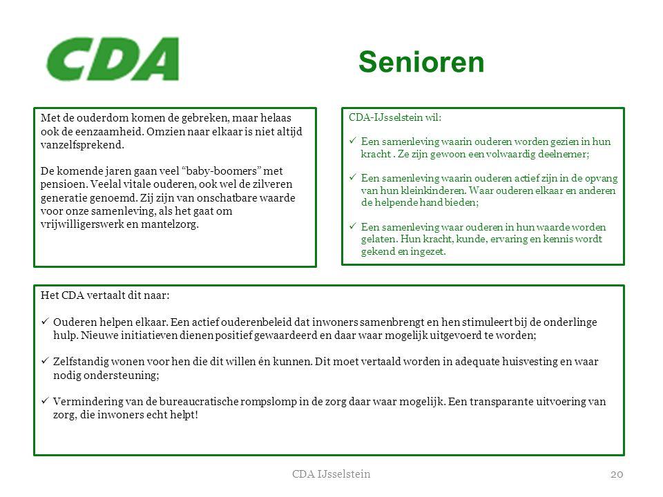 Senioren 20CDA IJsselstein Met de ouderdom komen de gebreken, maar helaas ook de eenzaamheid. Omzien naar elkaar is niet altijd vanzelfsprekend. De ko