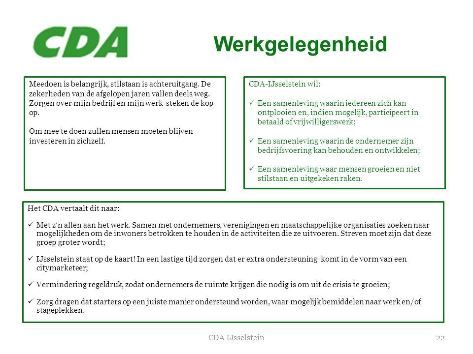 Werkgelegenheid 22CDA IJsselstein Meedoen is belangrijk, stilstaan is achteruitgang. De zekerheden van de afgelopen jaren vallen deels weg. Zorgen ove