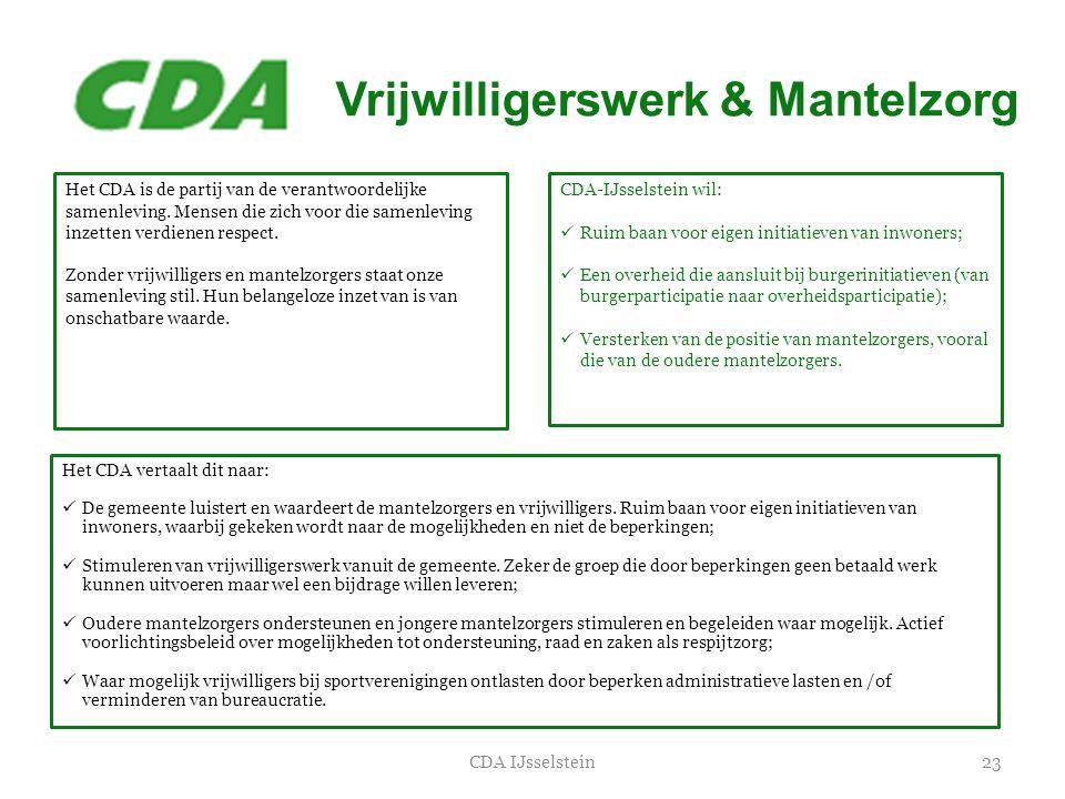 Vrijwilligerswerk & Mantelzorg 23CDA IJsselstein Het CDA is de partij van de verantwoordelijke samenleving. Mensen die zich voor die samenleving inzet