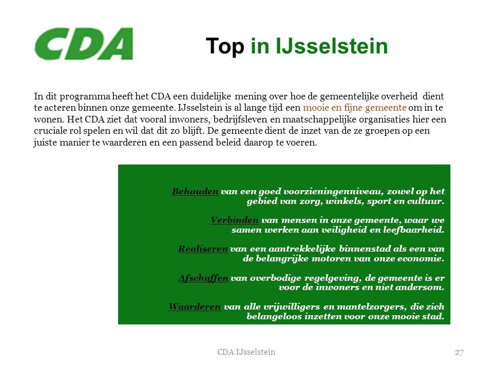 27CDA IJsselstein In dit programma heeft het CDA een duidelijke mening over hoe de gemeentelijke overheid dient te acteren binnen onze gemeente. IJsse