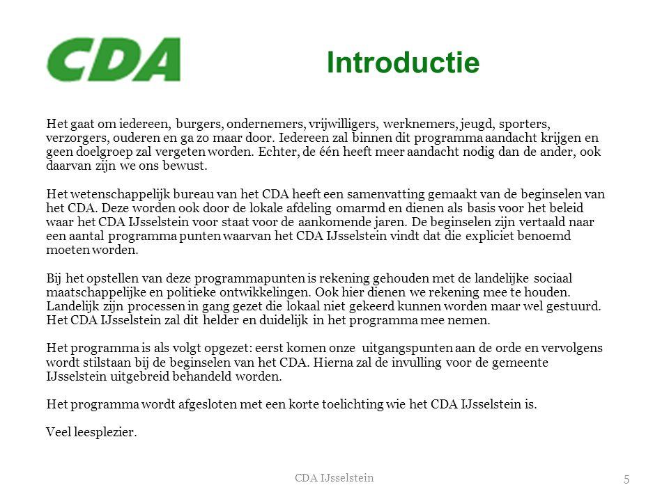 5CDA IJsselstein Het gaat om iedereen, burgers, ondernemers, vrijwilligers, werknemers, jeugd, sporters, verzorgers, ouderen en ga zo maar door. Ieder