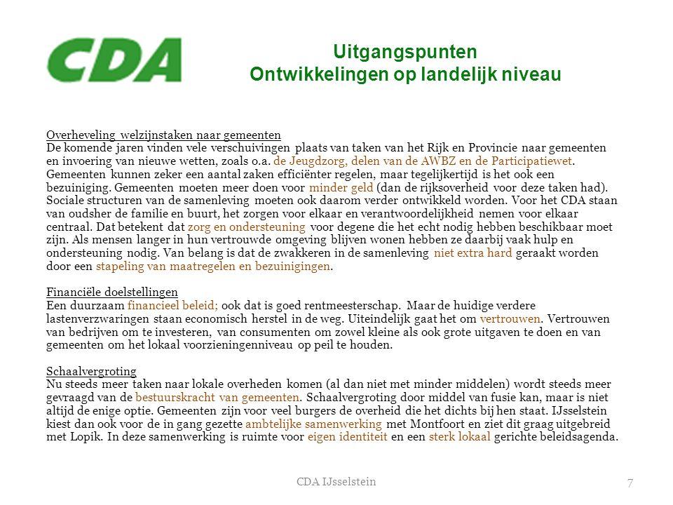Uitgangspunten Ontwikkelingen op landelijk niveau 7CDA IJsselstein Overheveling welzijnstaken naar gemeenten De komende jaren vinden vele verschuiving