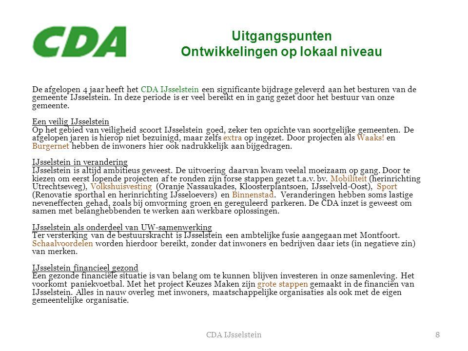 Uitgangspunten Ontwikkelingen op lokaal niveau 8CDA IJsselstein De afgelopen 4 jaar heeft het CDA IJsselstein een significante bijdrage geleverd aan h