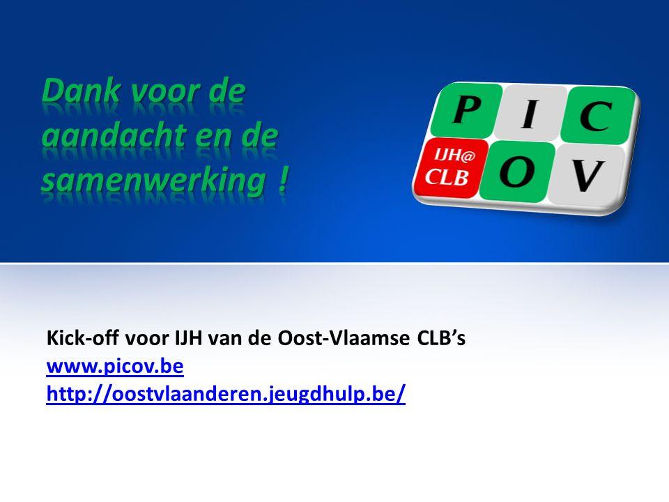 Kick-off voor IJH van de Oost-Vlaamse CLB's www.picov.be http://oostvlaanderen.jeugdhulp.be/