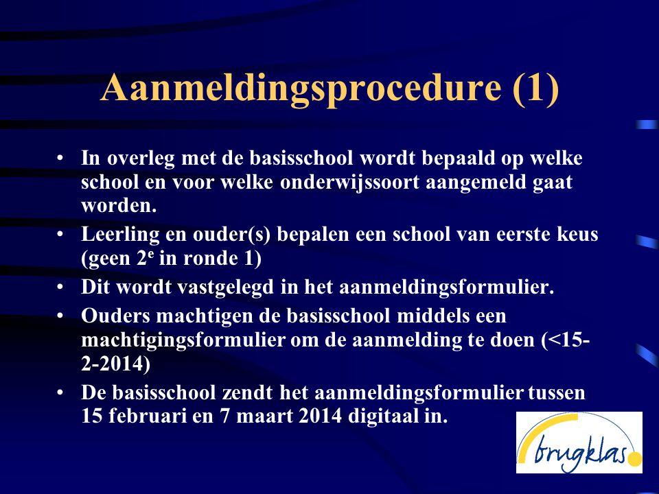 Aanmeldingsprocedure (1) •In overleg met de basisschool wordt bepaald op welke school en voor welke onderwijssoort aangemeld gaat worden.