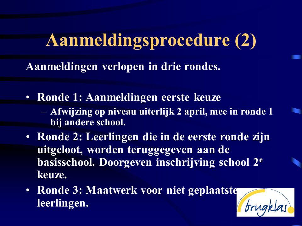 Aanmeldingsprocedure (2) Aanmeldingen verlopen in drie rondes.