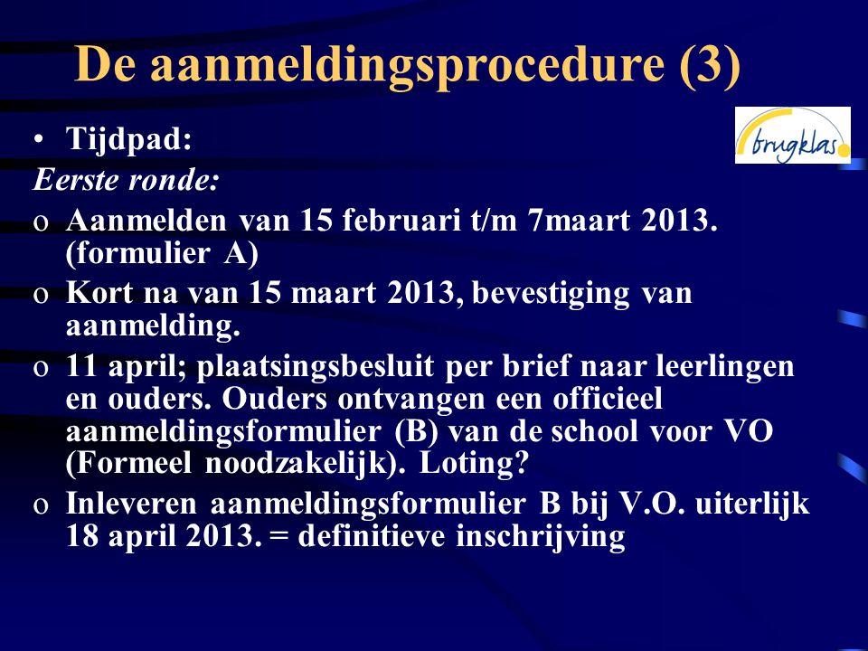 •Tijdpad: Eerste ronde: oAanmelden van 15 februari t/m 7maart 2013.