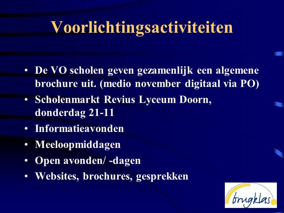 Voorlichtingsactiviteiten •De VO scholen geven gezamenlijk een algemene brochure uit.
