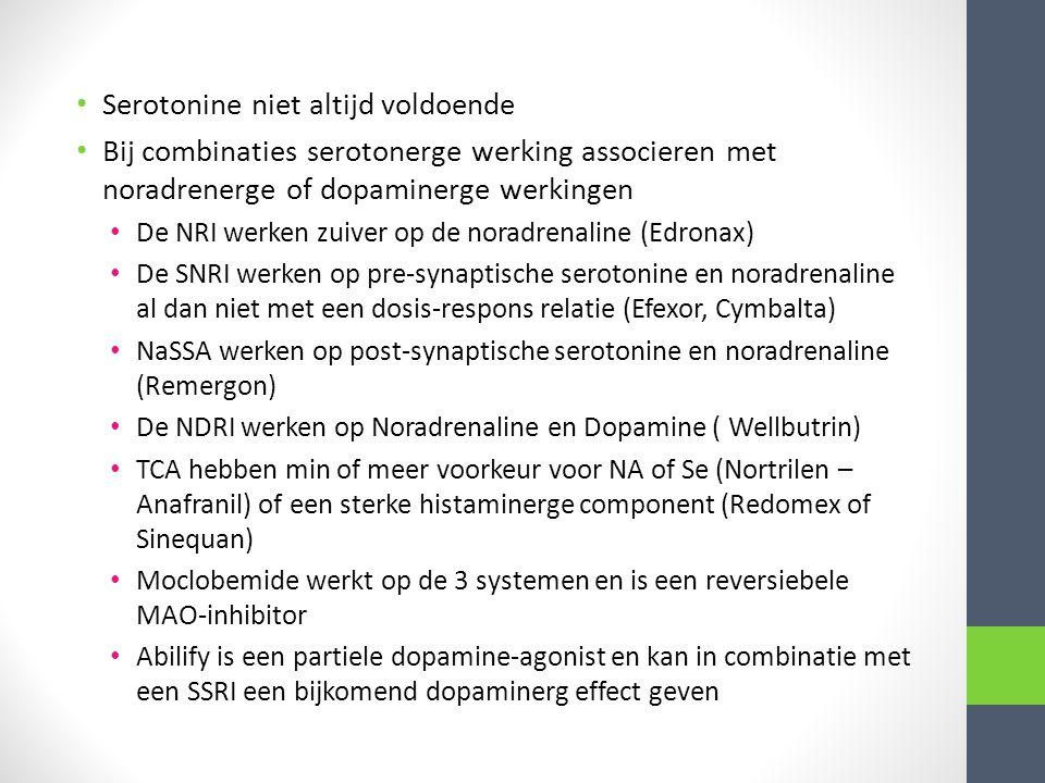 • Serotonine niet altijd voldoende • Bij combinaties serotonerge werking associeren met noradrenerge of dopaminerge werkingen • De NRI werken zuiver o