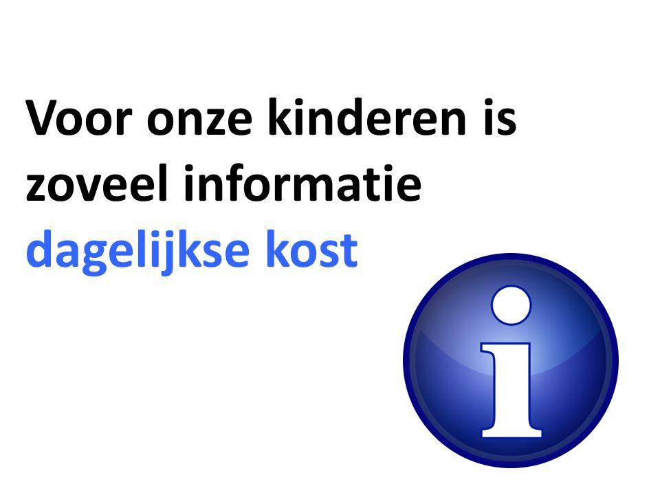 Voor onze kinderen is zoveel informatie dagelijkse kost