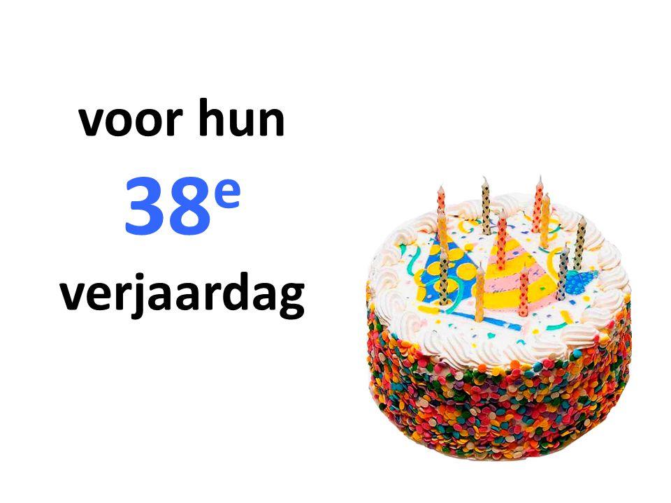 voor hun 38 e verjaardag