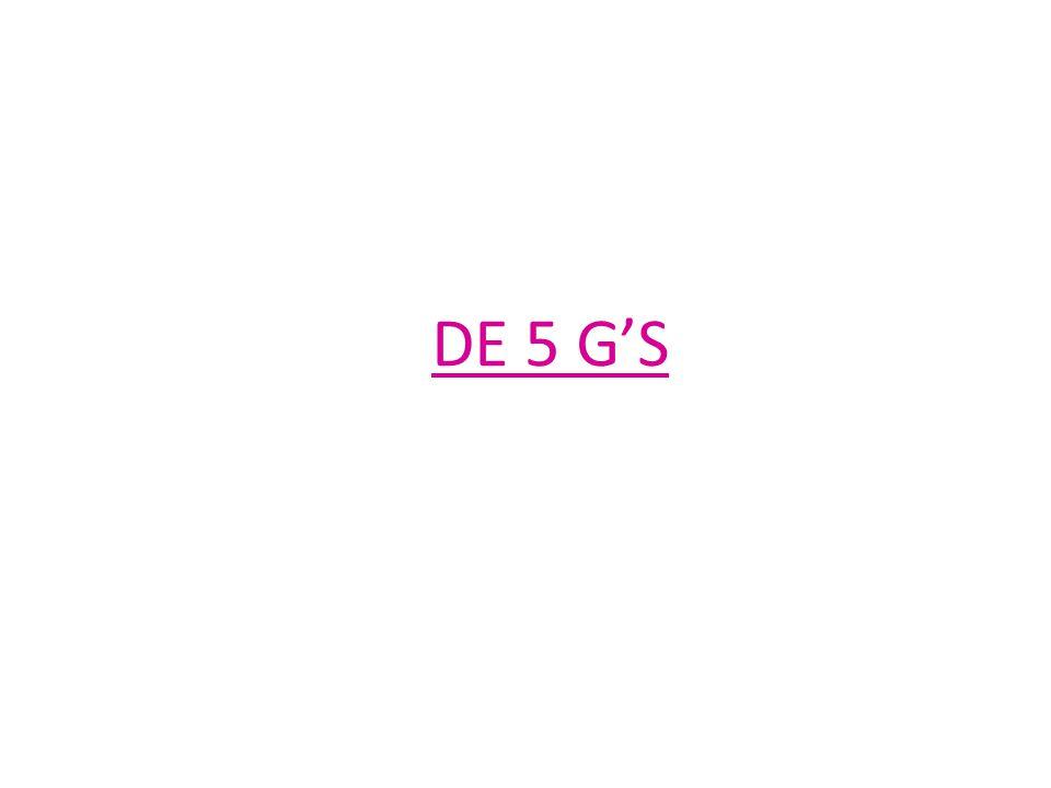 DE 5 G'S