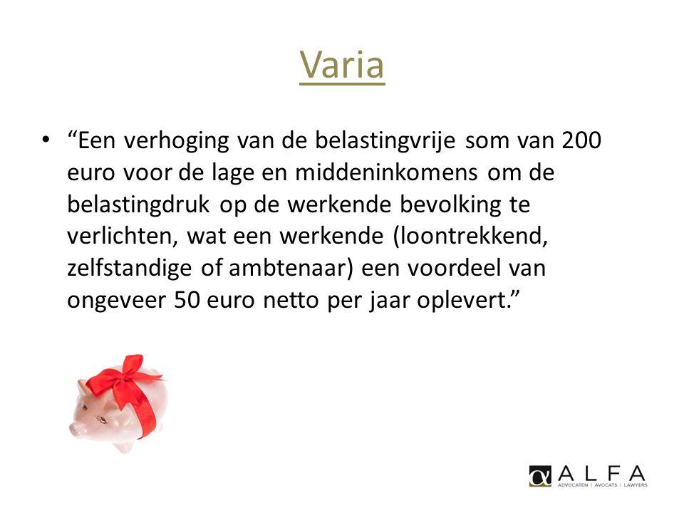 """Varia • """"Een verhoging van de belastingvrije som van 200 euro voor de lage en middeninkomens om de belastingdruk op de werkende bevolking te verlichte"""