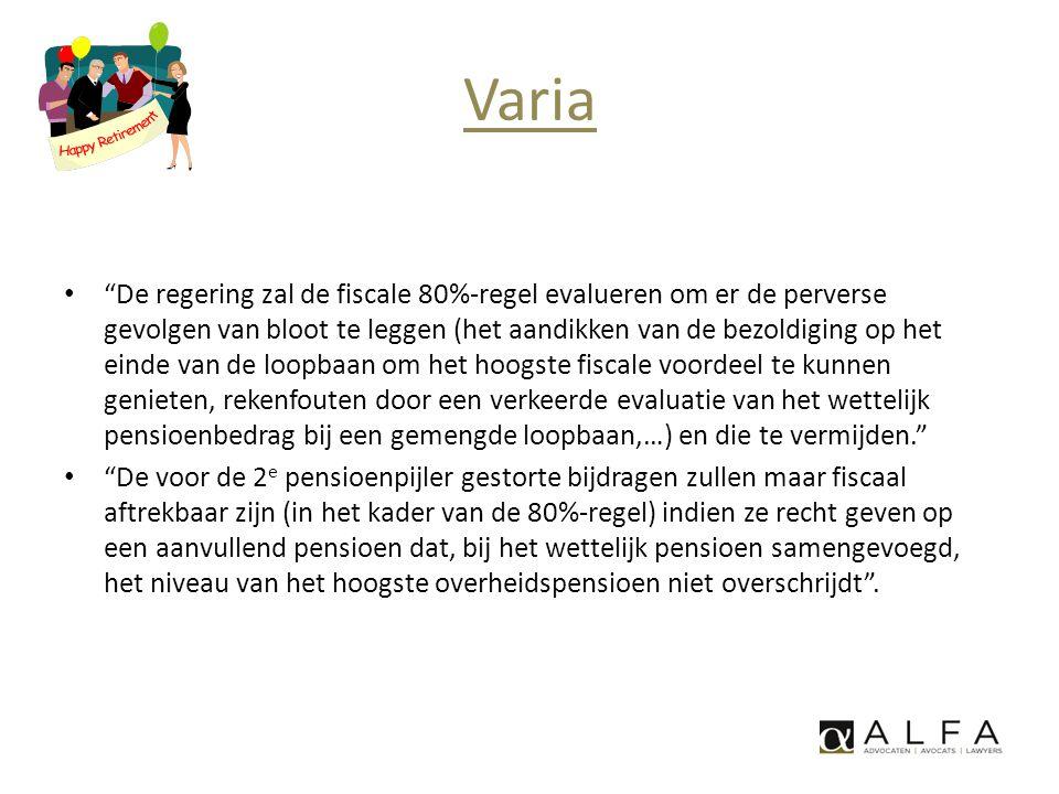 """Varia • """"De regering zal de fiscale 80%-regel evalueren om er de perverse gevolgen van bloot te leggen (het aandikken van de bezoldiging op het einde"""