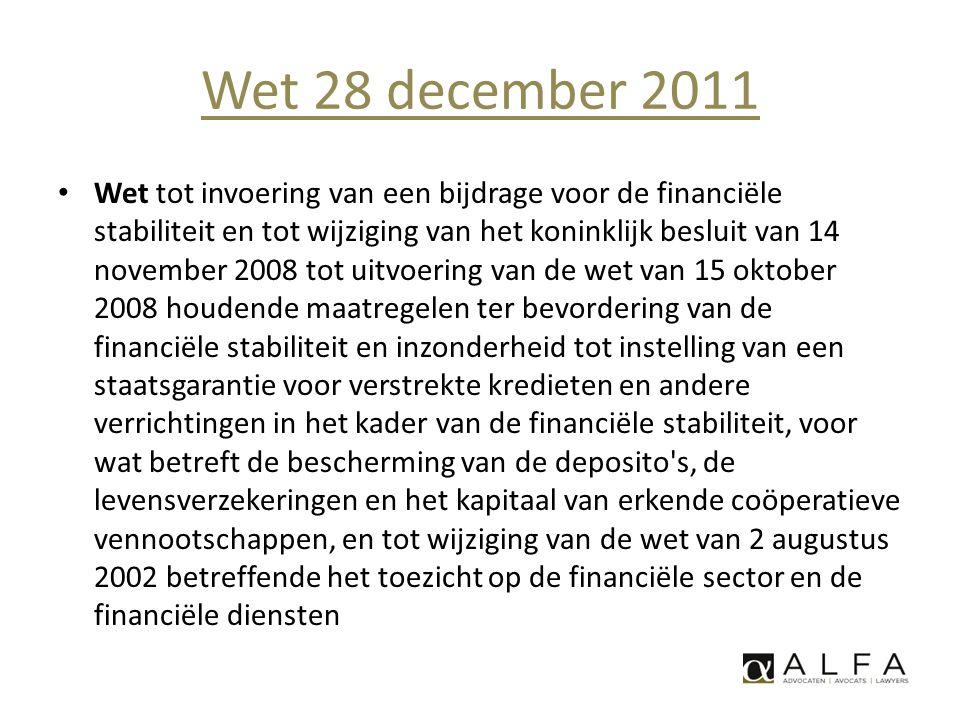 Wet 28 december 2011 • Wet tot invoering van een bijdrage voor de financiële stabiliteit en tot wijziging van het koninklijk besluit van 14 november 2