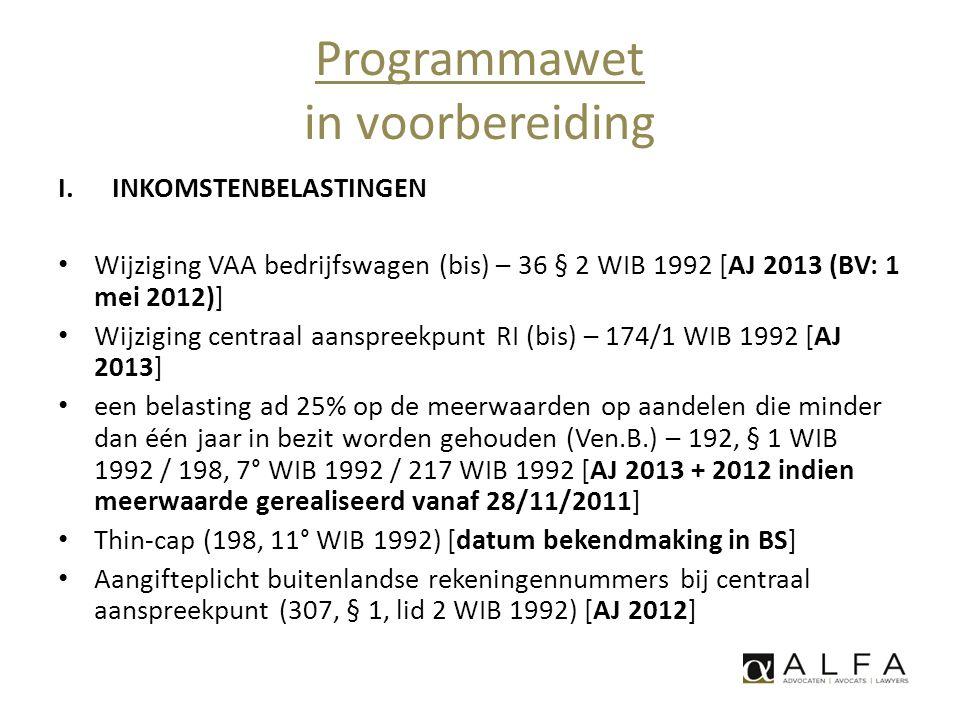 Programmawet in voorbereiding I.INKOMSTENBELASTINGEN • Wijziging VAA bedrijfswagen (bis) – 36 § 2 WIB 1992 [AJ 2013 (BV: 1 mei 2012)] • Wijziging cent