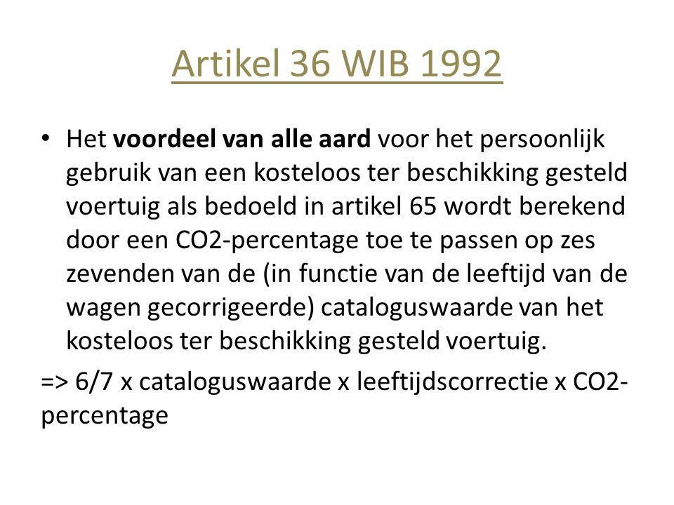 Artikel 36 WIB 1992 • Het voordeel van alle aard voor het persoonlijk gebruik van een kosteloos ter beschikking gesteld voertuig als bedoeld in artike