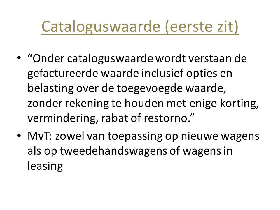 """Cataloguswaarde (eerste zit) • """"Onder cataloguswaarde wordt verstaan de gefactureerde waarde inclusief opties en belasting over de toegevoegde waarde,"""