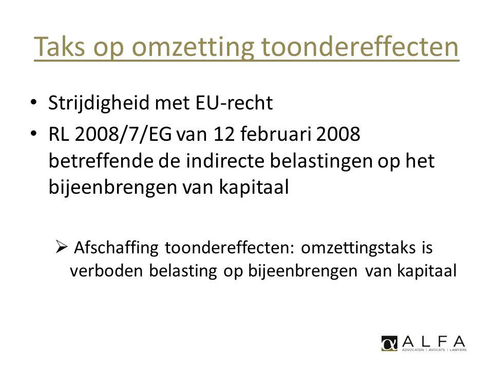 Taks op omzetting toondereffecten • Strijdigheid met EU-recht • RL 2008/7/EG van 12 februari 2008 betreffende de indirecte belastingen op het bijeenbr