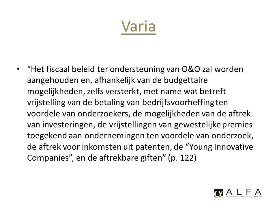 """Varia • """"Het fiscaal beleid ter ondersteuning van O&O zal worden aangehouden en, afhankelijk van de budgettaire mogelijkheden, zelfs versterkt, met na"""