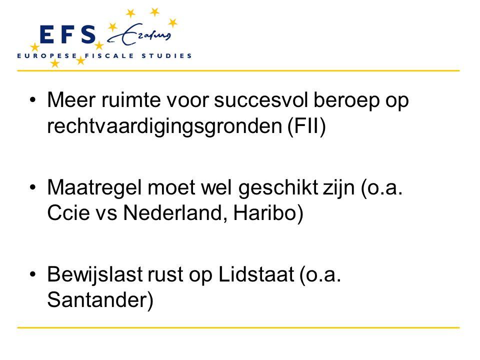 •Meer ruimte voor succesvol beroep op rechtvaardigingsgronden (FII) •Maatregel moet wel geschikt zijn (o.a. Ccie vs Nederland, Haribo) •Bewijslast rus
