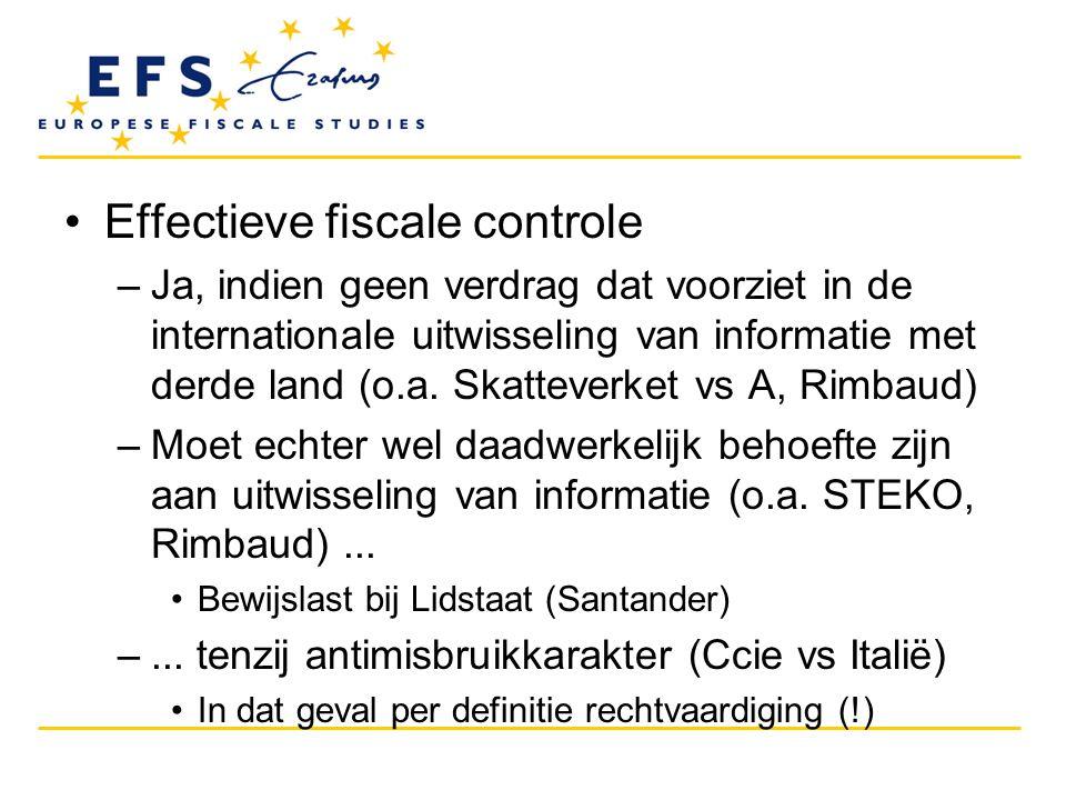 •Effectieve fiscale controle –Ja, indien geen verdrag dat voorziet in de internationale uitwisseling van informatie met derde land (o.a. Skatteverket